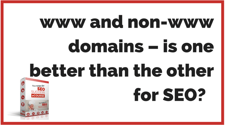 www and non-www domains – is one better than the other for SEO?