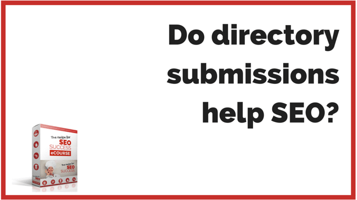Do directory submissions help SEO?