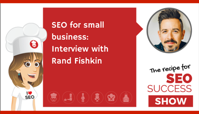 SEO for small business: Interview with Rand Fishkin (NEWBIE)