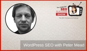 Peter mead SEO podcast