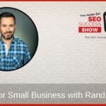 SEO for small business: Interview with Rand Fishkin