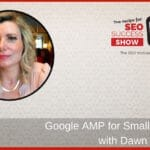 Google AMP for Small Business with Dawn Anderson