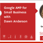 Google AMP for Small Business with Dawn Anderson (NEWBIE)