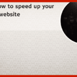 SPEED: How to speed up your sluggish website