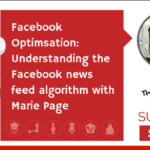 Facebook optimisation: Understanding the Facebook news feed algorithm (NEWBIE)