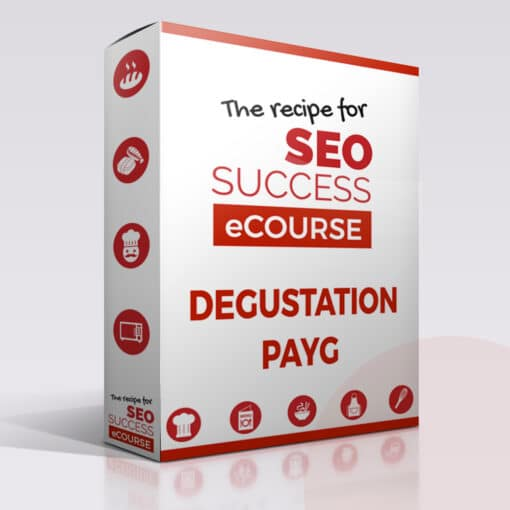 Degustation PAYG The Recipe for SEO Success eCourse