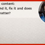 Duplicate content: how to find it, fix it and does it really matter? (NEWBIE)