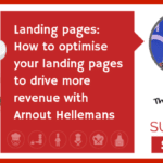 Landing pages: How to optimise your landing pages to drive more revenue (NEWBIE)