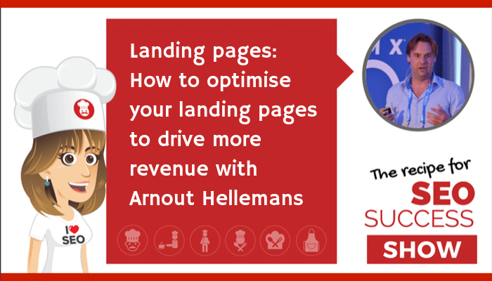 Landing pages: How to optimise your landing pages to drive more revenue with Arnout Hellemans (NEWBIE)