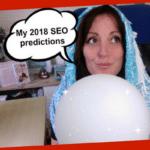 My 2018 SEO predictions