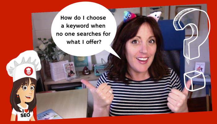 SEO QUESTION: How do I choose a keyword when no one searches for what I offer?