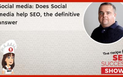 Social media: Does social media help SEO; the definitive answer