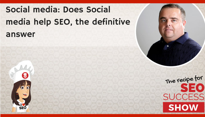 Social media: Does social media help SEO; the definitive answer