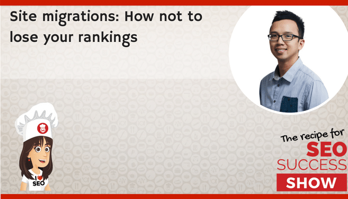 Site migrations: How not to lose your rankings