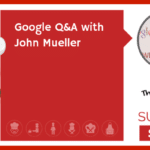 GOOGLE Q&A with John Mueller (NEWBIE)