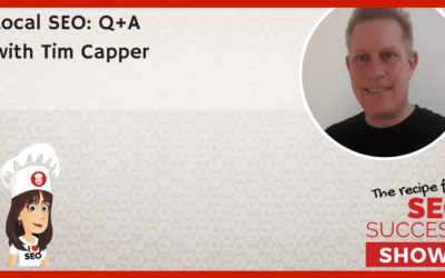 E33: Local SEO: Q+A with Tim Capper
