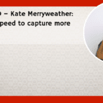 Reality SEO – Kate Merryweather: Reducing speed to capture more leads