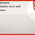E34: Practical Schema implementation: Q+A with Nikola Minkov