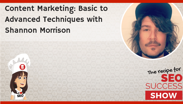 E36: Content Marketing: Basic to Advanced Techniques with Shannon Morrison
