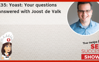 E35: Yoast: Your questions answered with Joost de Valk