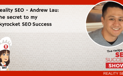 Reality SEO: Andrew Lau: The secret to my skyrocket SEO Success