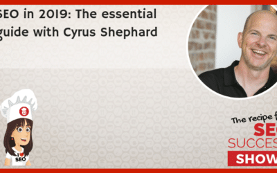 SEO in 2019: The essential guide with Cyrus Shephard