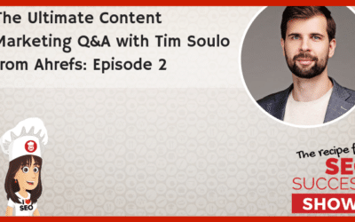 The Ultimate Content Marketing Q&A with Tim Soulo from Ahrefs: Episode 2