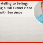 From Storytelling to Selling: Developing a Full Funnel Video Strategy