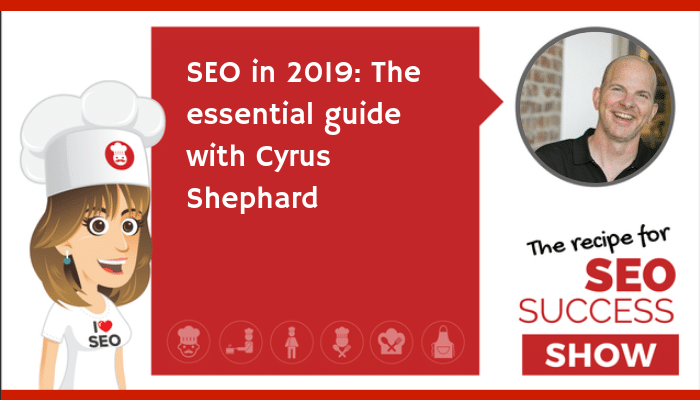 SEO in 2019: The essential guide with Cyrus Shephard (NEWBIE)