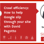 Crawl efficiency: How to help Google slip through your site (NEWBIE)