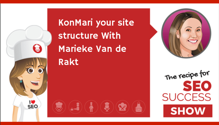 KonMari your site structure With Marieke Van de Rakt (NEWBIE)