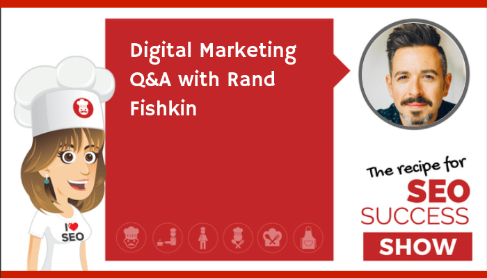 Digital Marketing Q&A with Rand Fishkin (NEWBIE)