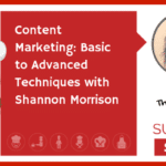 E36: Content Marketing: Basic to Advanced Techniques with Shannon Morrison (NEWBIE)