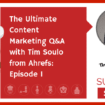 The Ultimate Content Marketing Q&A with Tim Soulo from Ahrefs: Episode 1 (NEWBIE)