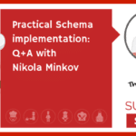 E34: Practical Schema implementation: Q+A with Nikola Minkov (TECHIE)