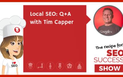 E33: Local SEO: Q+A with Tim Capper (NEWBIE)