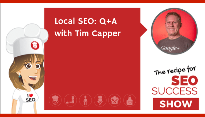 E33: Local SEO: Q+A with Tim Capper (NEWBIE)