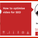 How to optimise video for SEO