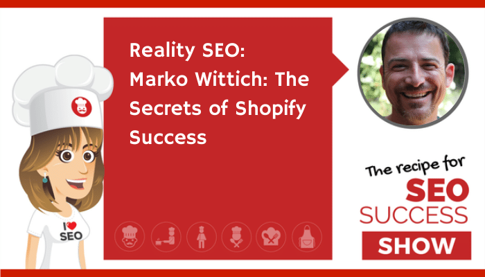 Reality SEO: Marko Wittich: The Secrets of Shopify Success