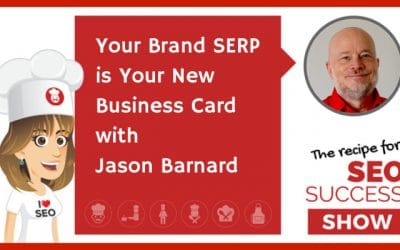 Your Brand SERP is Your New Business Card with Jason Barnard (NEWBIE)