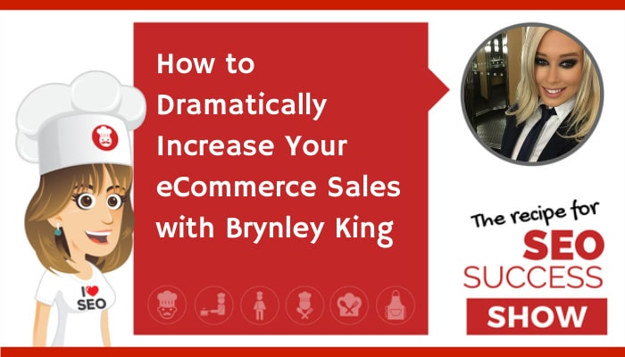 How To Dramatically Increase Your Ecommerce Sales with Brynley King (NEWBIE)