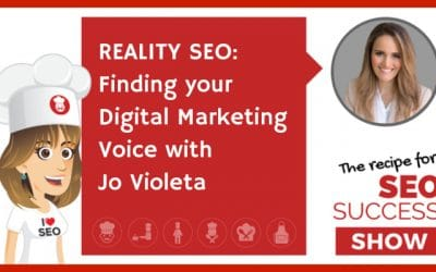 REALITY SEO: Finding your Digital Marketing Voice with Jo Violeta