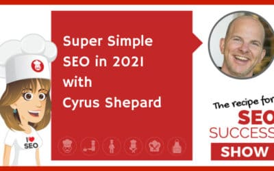 Super Simple SEO in 2021 with Cyrus Shepard (NEWBIE)