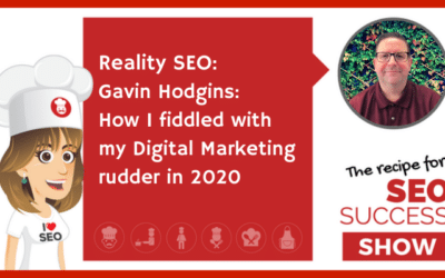 Reality SEO: Gavin Hodgins: How I fiddled with my Digital Marketing rudder in 2020 (REALITY)