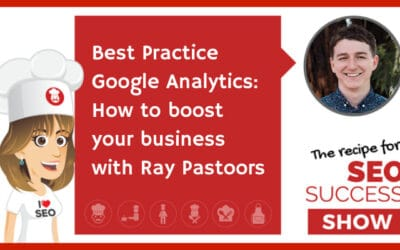 Best Practice Google Analytics: How to boost your business with Ray Pastoors (TECHIE)