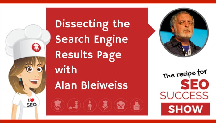 Dissecting the Search Engine Results Page with Alan Bleiweiss (NEWBIE)