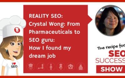 REALITY SEO: Crystal Wong: From Pharmaceuticals to SEO guru: How I found my dream job