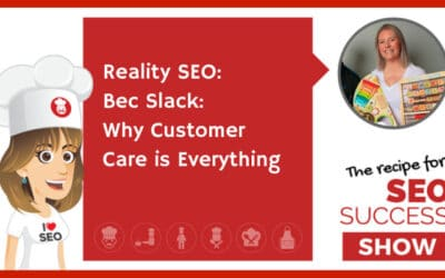 Reality SEO: Bec Slack: Why Customer Care is Everything